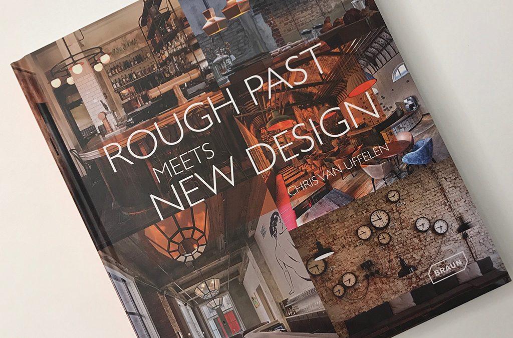 Dos proyectos de Ventura son publicados en el libro ROUGH PAST MEETS NEW DESIGN de Braun Publishing